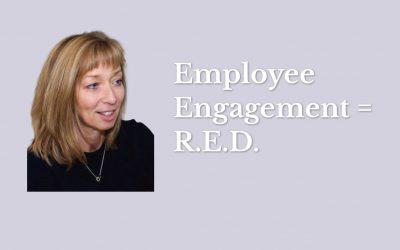 Employee Engagement = R.E.D.